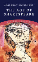 The Age of Shakespeare - Algernon Swinburne