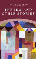 The Jew and Other Stories - Ivan Turgenev