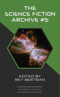 The Science Fiction Archive #5 - Philip K. Dick, Harry Harrison, James Schmitz, Frederik Pohl
