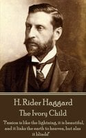 The Ivory Child - H. Rider Haggard