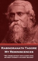My Reminisces - Rabindranath Tagore