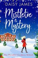 Mistletoe & Mystery - Daisy James