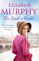 The Land is Bright - Elizabeth Murphy