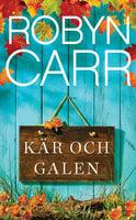 Kär och galen - Robyn Carr