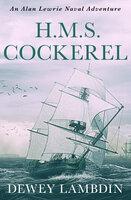 H.M.S. Cockerel - Dewey Lambdin