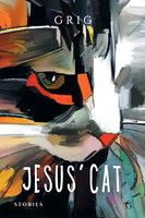 Jesus' Cat - Grigor Shashikyan (aka Grig)