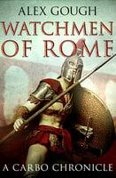 Watchmen Of Rome - Alex Gough