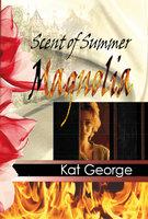 Scent of Summer Magnolia - Kat George