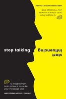Stop Talking, Start Influencing: 12 Insights From Brain Science to Make Your Memory Stick - Jared Cooney Horvath