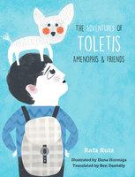 The Adventures of Toletis, Amenophis and Friends - Ben Dawlatly, Rafa Ruiz, Elena Hormiga