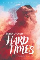 Hard Times - Ostap Vyshnia