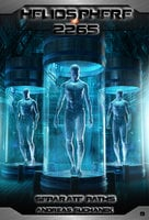 Heliosphere 2265, Volume 8: Separate Paths (Science Fiction) - Andreas Suchanek