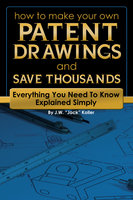 How to Make Your Own Patent Drawing and Save Thousands - Jack Koller
