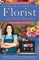 How to Open & Operate a Financially Successful Florist and Floral Business Online and Off REVISED 2ND EDITION - Stephanie Benner