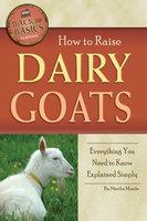 How to Raise Dairy Goats - Martha Maeda