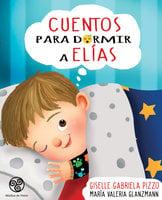Cuentos para dormir a Elías - Giselle Gabriela Pizzo