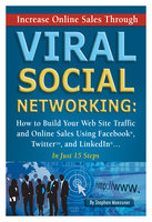 Increase Online Sales Through Viral Social Networking - Stephen Woessner