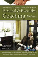 How to Open & Operate a Financially Successful Personal and Executive Coaching Business - Kristie Lorette