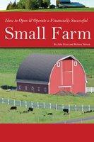 How to Open & Operate a Financially Successful Small Farm - Atlantic Publishing Company Atlantic Publishing Company