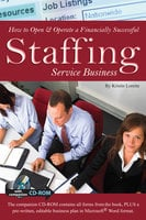 How to Open & Operate a Financially Successful Staffing Service Business - Kristie Lorette