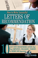 How to Write Successful Letters of Recommendation: 10 Easy Steps for Reference Letters that Your Employees, Colleagues, Students & Friends Will Appreciate - Kimberly Sarmiento
