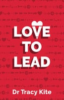 Love to Lead - Tracy Kite