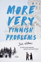 More Very Finnish Problems: An even more essential guide to surviving Finland - Joel Willans
