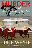 Murder at Kangaroo Downs - June Whyte