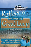 Reflection on America's Great Loop: A Baby Boomer Couple's Year-Long Boating Odyssey - George Hospodar, Patricia Hospodar