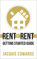 Rent to Rent: Getting Started Guide - Jacquie Edwards