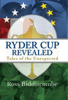 Ryder Cup Revealed - Ross Biddiscombe