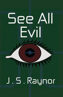 See All Evil - J.S. Raynor
