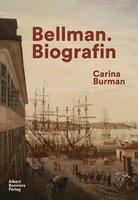 Bellman. Biografin - Carina Burman