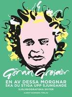 En av dessa morgnar ska du stiga upp sjungande - Göran Greider