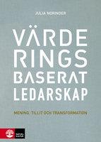 Värderingsbaserat ledarskap : Mening, tillit och transformation - Julia Norinder