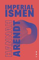 Totalitarismens oprindelse II – Imperialismen - Hannah Arendt