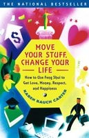 Move Your Stuff, Change Your Life: How to Use Feng Shui to Get Love, Money, Respect and Happiness - Karen Rauch Carter
