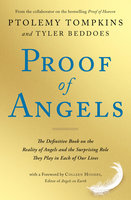 Proof of Angels: The Definitive Book on the Reality of Angels and the Surprising Role They Play in Each of Our Lives - Ptolemy Tompkins,Tyler Beddoes