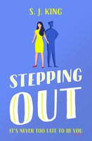 Stepping Out - S J King