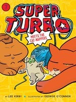 Super Turbo Meets the Cat-Nappers - Lee Kirby