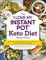 "The ""I Love My Instant Pot®"" Keto Diet Recipe Book - Sam Dillard"