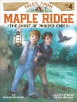 The Ghost of Juniper Creek - Grace Gilmore