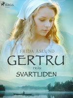 Gertru från Svartliden - Frida Åslund