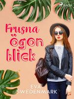 Frusna ögonblick - Eva Swedenmark