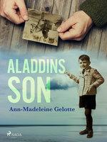 Aladdins son - Ann-Madeleine Gelotte