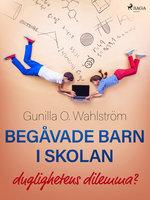 Begåvade barn i skolan: duglighetens dilemma? - Gunilla O. Wahlström
