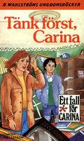 Tänk först, Carina - Carina Fjellström