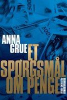 Et spørgsmål om penge - Anna Grue