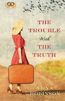 The Trouble with the Truth - Edna Robinson
