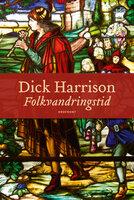 Folkvandringstid - Dick Harrison